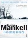 Faceless Killers (eBook): Kurt Wallander Series, Book 1